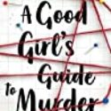REVIEW: A Good Girl's Guide to Murder By Holly Jackson