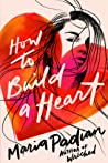 REVIEW: How to Build a Heart by Maria Padian