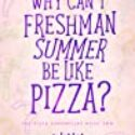 Why Can't Summer Be Like Pizza? By Andy V. Roamer